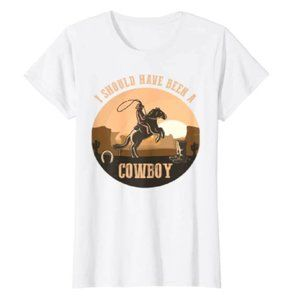 Graphic Tee I Should Have Been A Cowboy Country